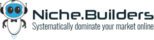 Niche Builders - Systematically Dominate Your Market